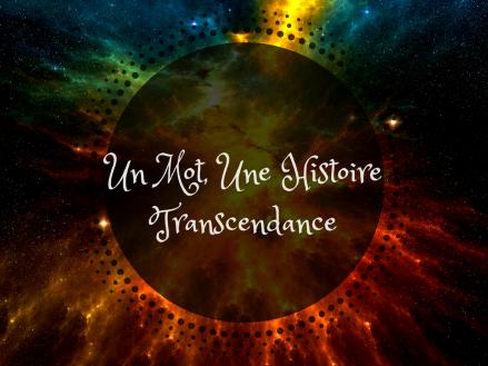 un-mot-une-histoire-transcendance